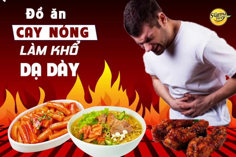 Đồ ăn cay nóng làm khổ dạ dày
