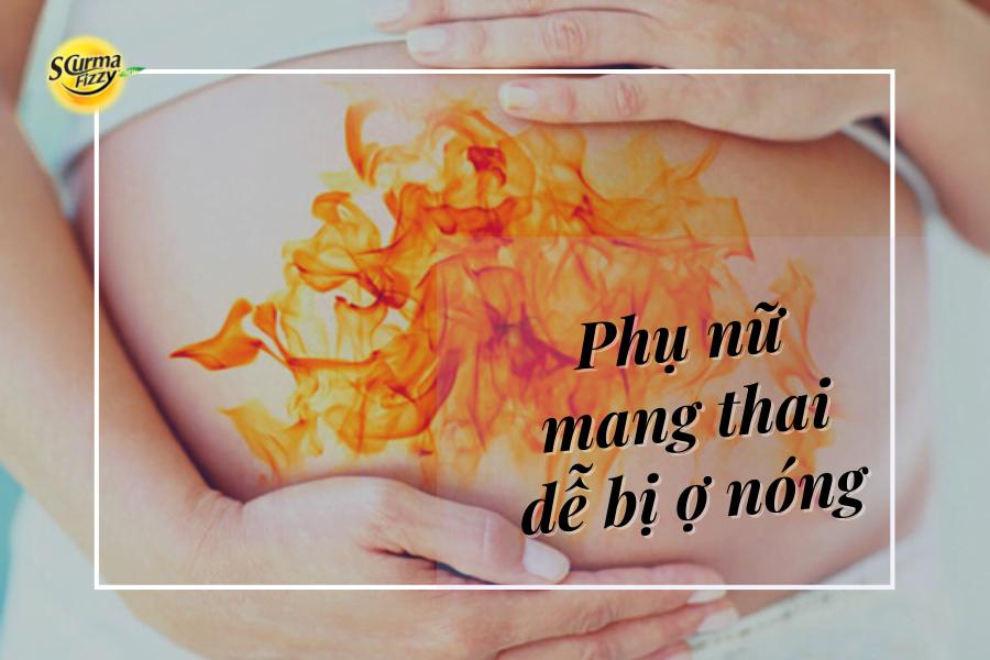 Phụ nữ mang thai dễ bị ợ nóng