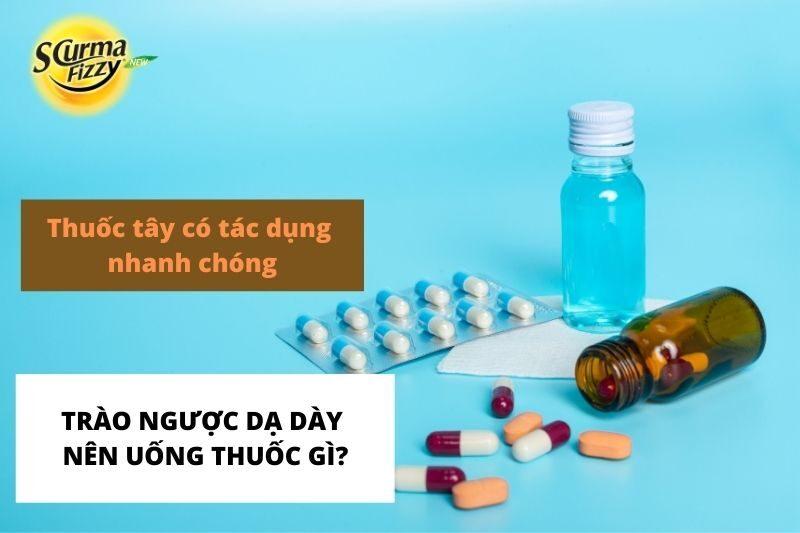 Trào ngược dạ dày nên uống thuốc gì?