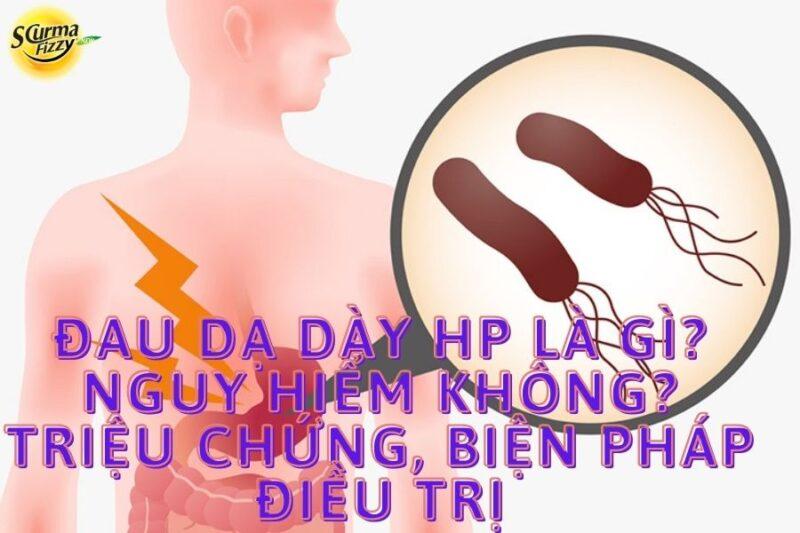 au dạ dày hp là gì_ Nguy hiểm không- Triệu chứng, biện pháp điều trị
