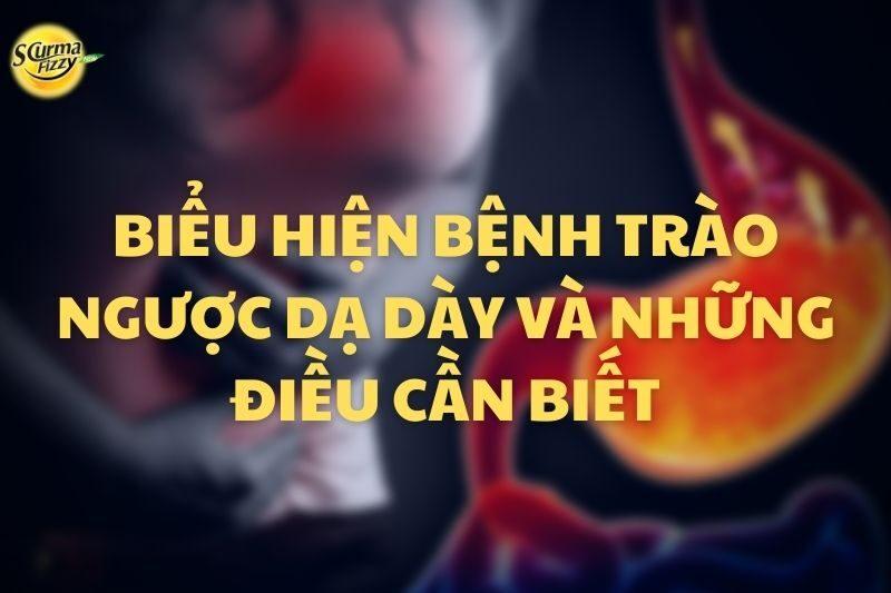 bieu-hien-benh-trao-nguoc-da-day-va-nhung-dieu-can-biet