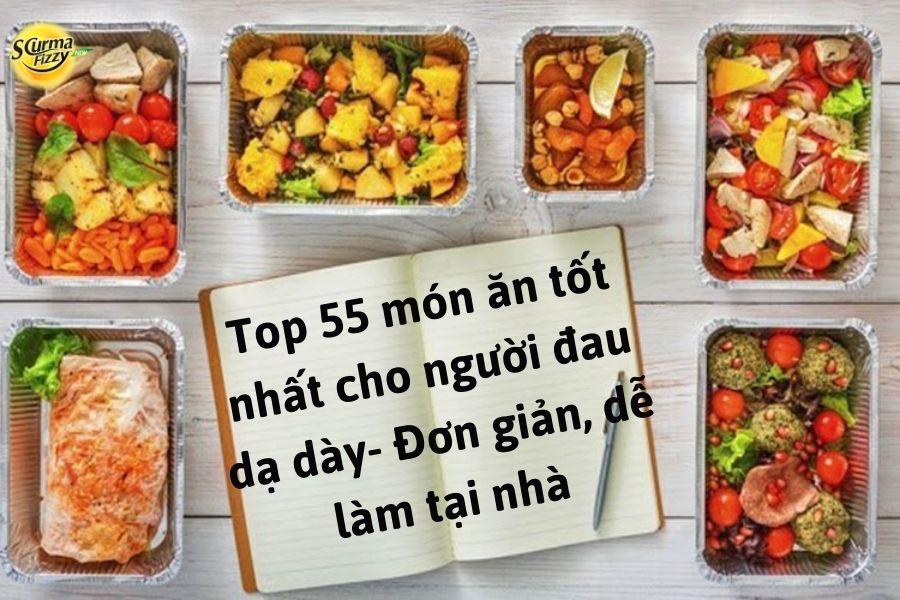 Top 55 món ăn tốt nhất cho người đau dạ dày- Đơn giản, dễ làm tại nhà