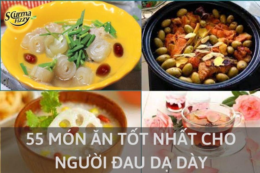 55-mon-an-tot-nhat-cho-nguoi-dau-da-day