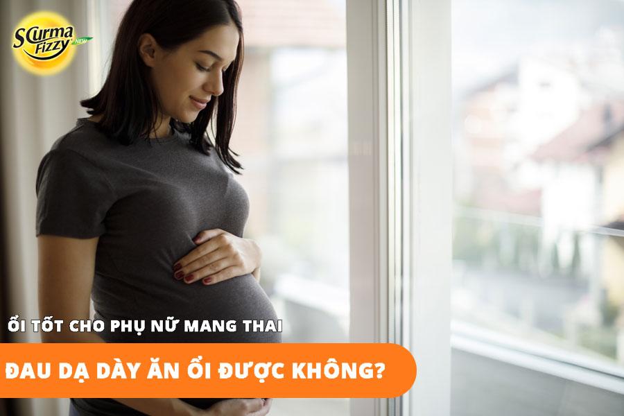 dau-da-day-an-oi-duoc-khong-oi-tot-cho-phu-nu-mang-thai