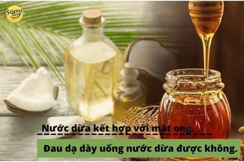 Uống nước dừa kết hợp với mật ong tốt cho người đau dạ dày.