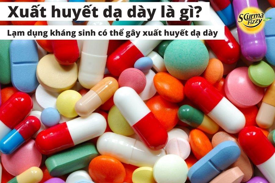 Lạm dụng thuốc kháng sinh gây xuất huyết dạ dày