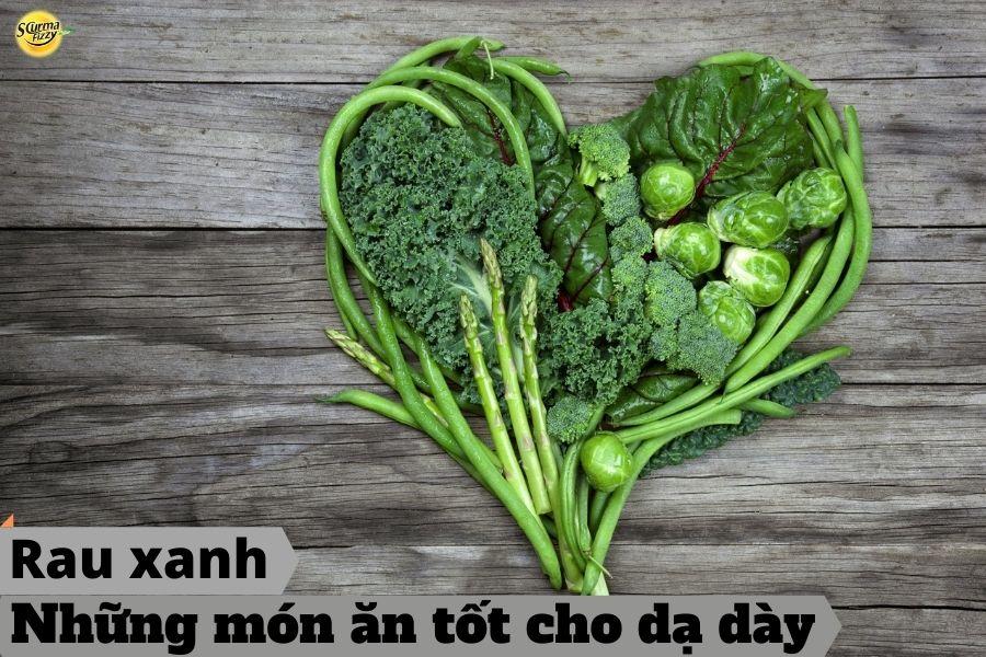 những món ăn tốt cho dạ dày-rau xanh