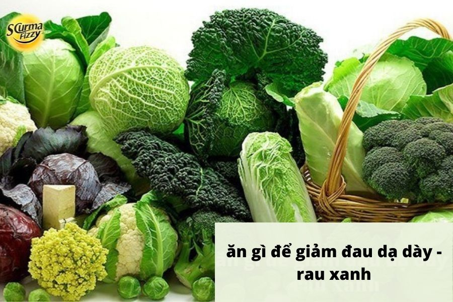 Ăn gì để giảm đau dạ dày: Các loại rau xanh