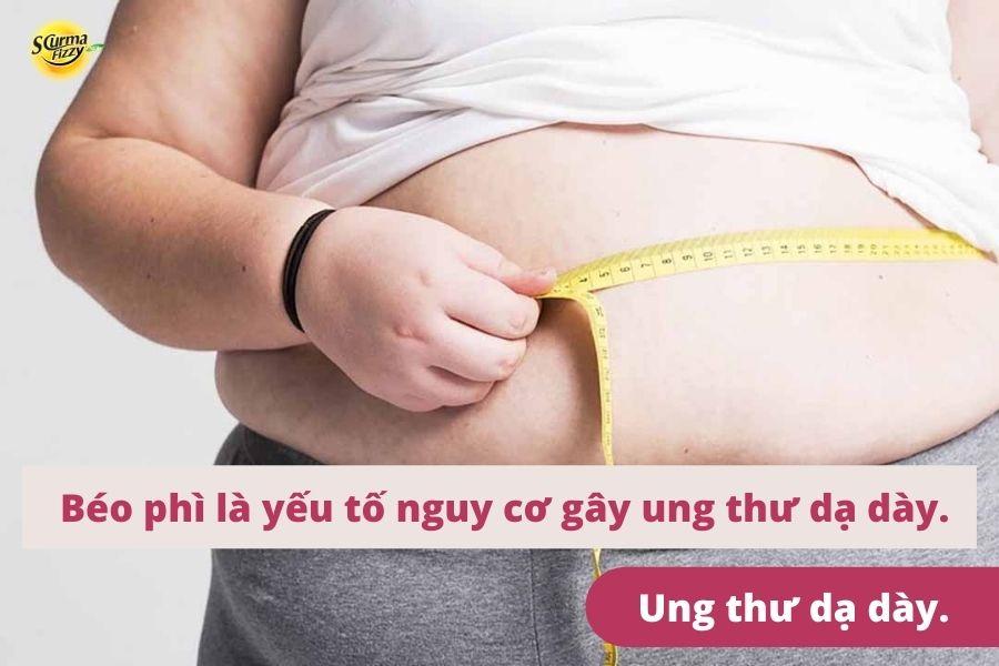 Béo phì là yếu tố nguy cơ gây ung thư dạ dày.