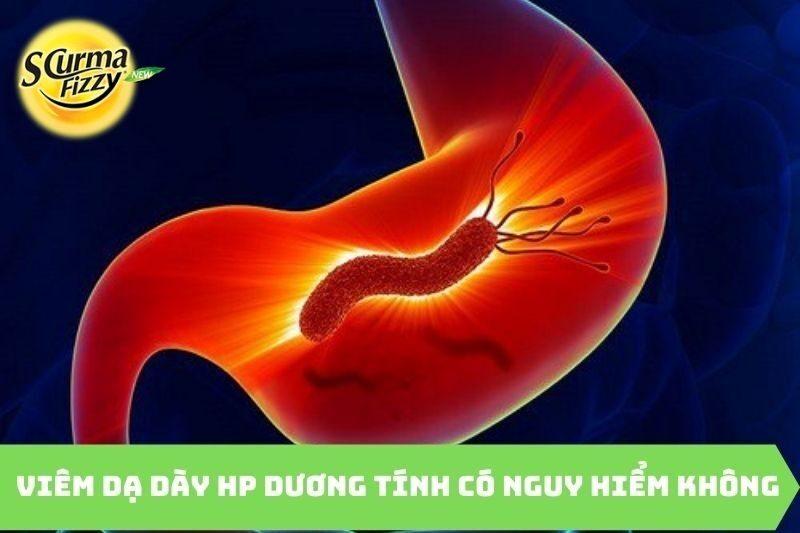 Viêm dạ dày Hp dương tính có nguy hiểm không