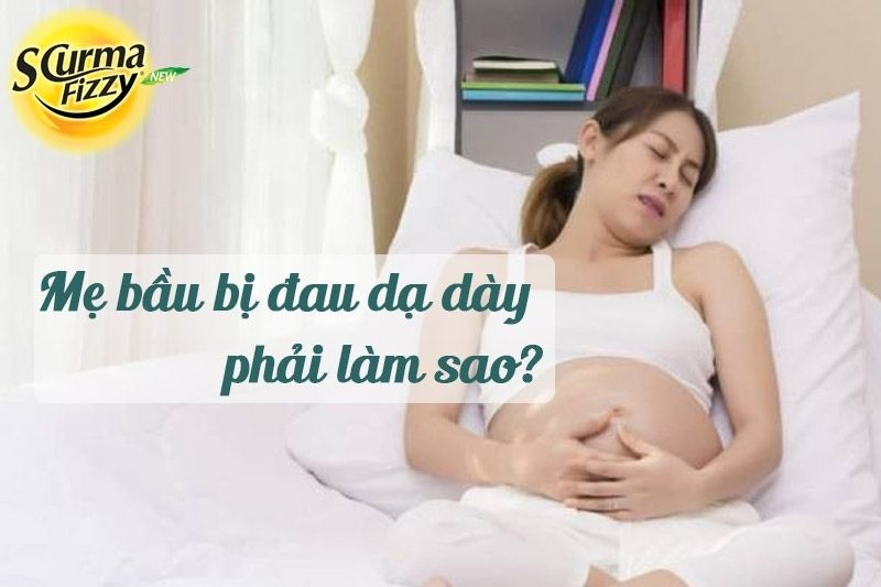 Mẹ bầu bị đau dạ dày phải làm sao? Nguyên nhân, cách điều trị