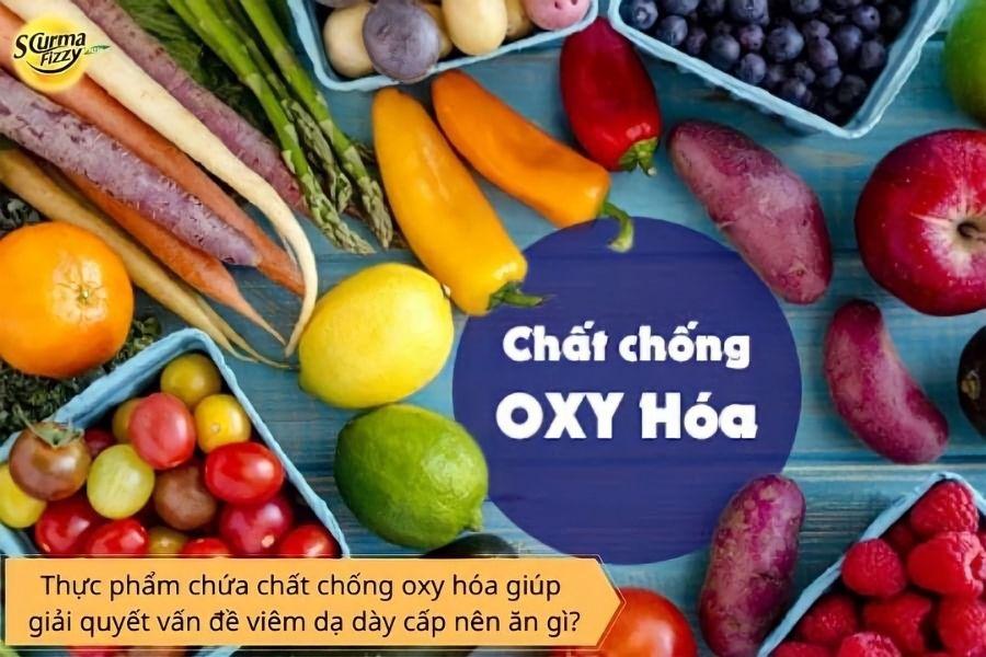 Thực phẩm chứa chất chống oxy hóa có ích trong điều trị viêm dạ dày