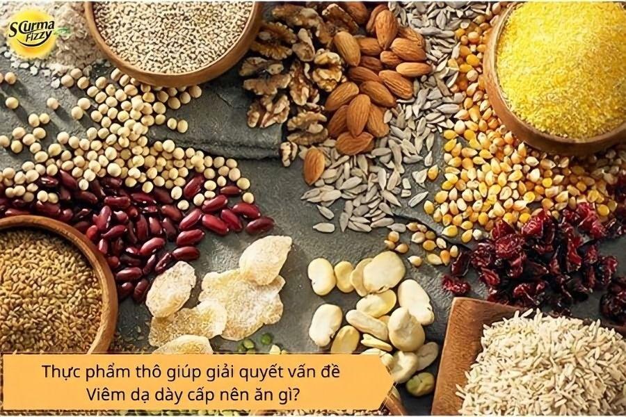 Thực phẩm thô giúp cải thiện tình trạng viêm dạ dày cấp
